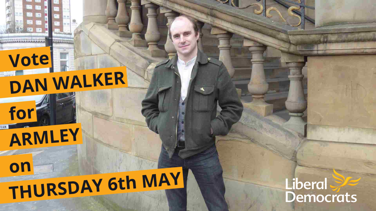 Use your postal vote for Dan Walker for Armley